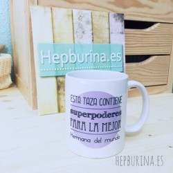 "Taza ""Superpoderes Hermana"""